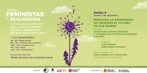 Diálogos feministas y ecologistas: Rescatar la Esperanza. No dejemos el futuro en sus manos