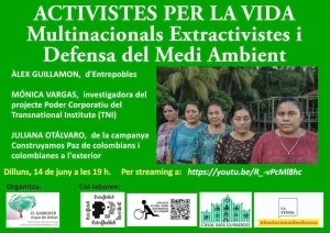 Activistes per la vida: Multinacionals Extractivistes i Defensa del Medi Ambient